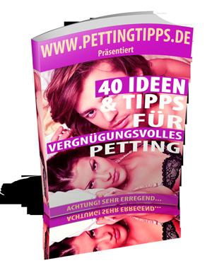 40 Petting Tipps und Ideen